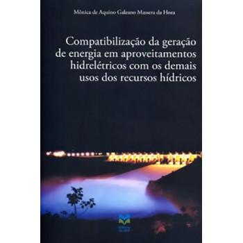 COMPATIBILIZAÇÃO DA GERAÇÃO DE ENERGIA EM APROVEITAMENTOS HIDRELÉTRICOS COM OS DEMAIS USOS DOS RECURSOS HÍDRICOS