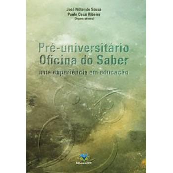 PRÉ-UNIVERSITÁRIO OFICINA DO SABER: uma experiência em educação