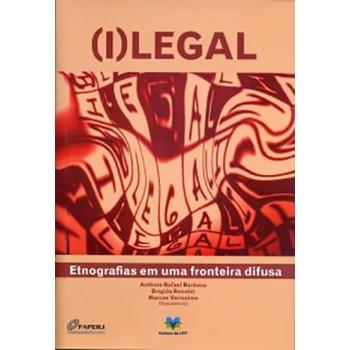 (I)Legal: Etnografias em uma fronteira difusa