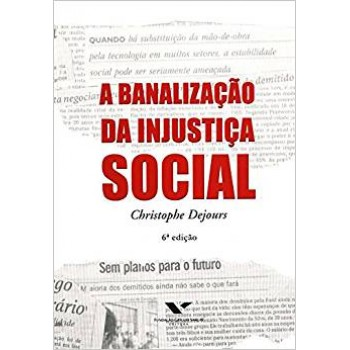 Banalização da injustiça social,A