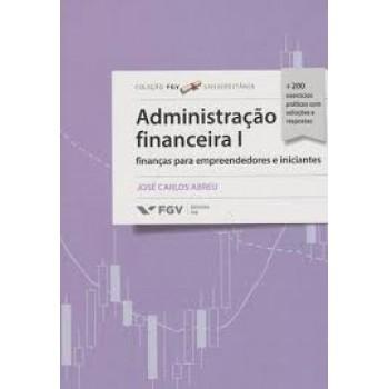 Administração Financeira I: finanças para empreendedores e iniciantes