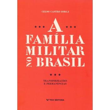 A familia militar no Brasil: transformações e permanências