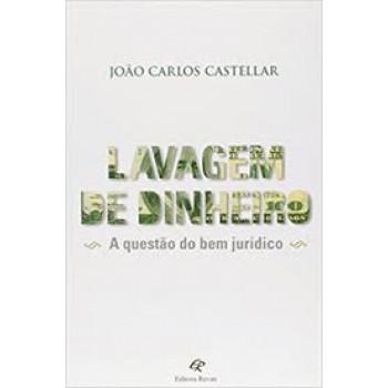 LAVAGEM DE DINHEIRO: A QUESTAO DO BEM JURIDICO