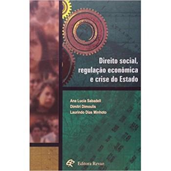 DIREITO SOCIAL, REGULACAO ECONOMICA E CRISE DO ESTADO