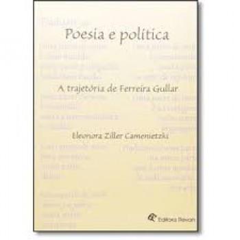 POESIA E POLITICA - A TRAJETORIA DE FERREIRA GULLAR