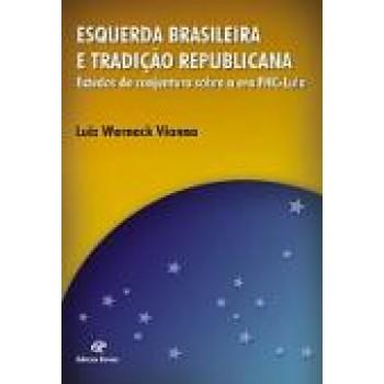 ESQUERDA BRASILEIRA E TRADIÇÃO REPUBLICANA
