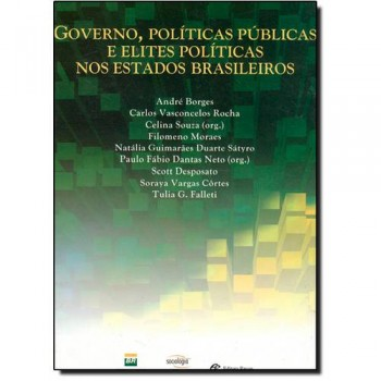 GOVERNO, POLITICAS  PUBLICAS E ELITES POLITICAS NOS ESTADOS