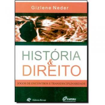 HISTORIA & DIREITO JOGOS DE ENCONTROS E TRANSDISCIPLINARIDAD