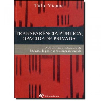 TRANSPARENCIA PUBLICA, OPACIDADE PRIVADA