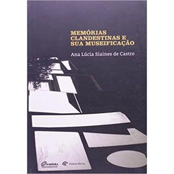 MEMORIAS CLANDESTINAS E SUA MUSEIFICAÇÃO