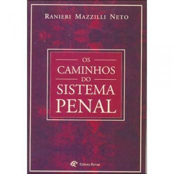 CAMINHOS DO SISTEMA PENAL, OS
