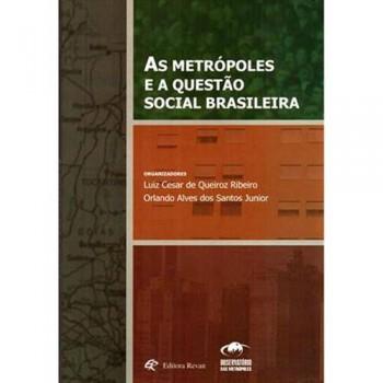 METROPOLES E A QUESTAO SOCIAL BRASILEIRA, AS