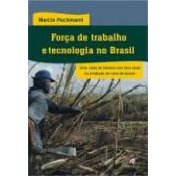FORÇA DE TRABALHO E TECNOLOGIA NO BRASIL