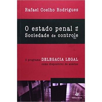ESTADO PENAL E A SOCIEDADE DE CONTROLE, O