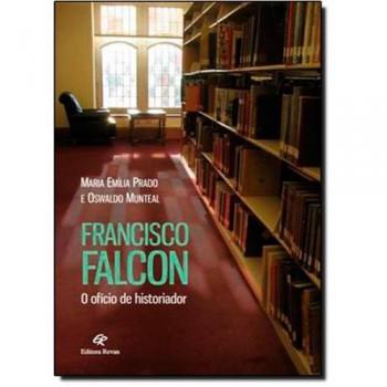 FRANCISCO FALCON: O OFICIO DE HISTORIADOR