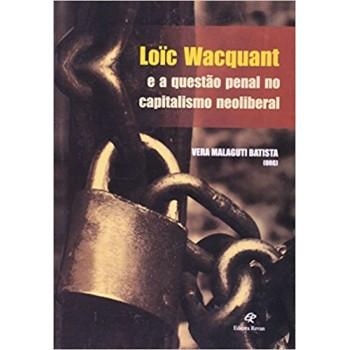 Loïc Wacquant e a questão penal no capitalismo neoliberal