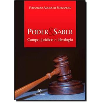 PODER & SABER - CAMPO JURÍDICO E IDEOLOGIA