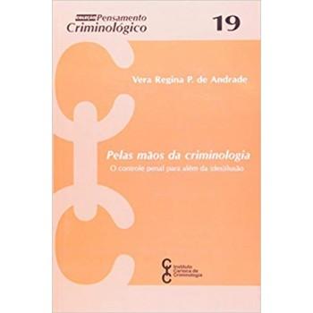 PELAS MÃOS DA CRIMINOLOGIA - O CONTROLE PENAL -N.19