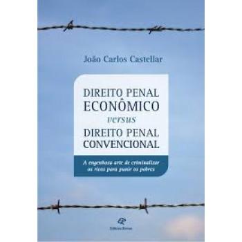 DIREITO PENAL ECONOMICO VERSUS DIREITO PENAL CONVENCIONAL