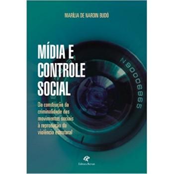 MIDIA E CONTROLE SOCIAL: DA CONSTRUÇÃO DA CRIMINALIDADE