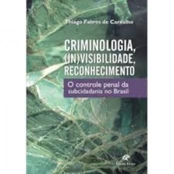 CRIMINOLOGIA, (IN)VISIBILIDADE, RECONHECIMENTO