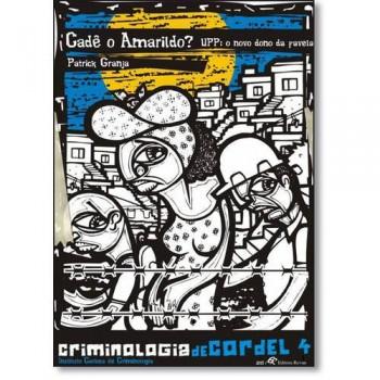 UPP: O novo dono da favela - Criminologia de Cordel 4 - Cadê Amarildo?