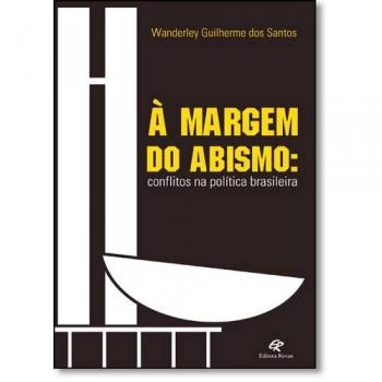 Margem do Abismo, À: Conflitos na política brasileira