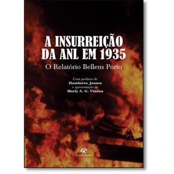 INSURREIÇÃO DA ANL EM 1935, A -  RELATÓRIO BELLENS PORTO