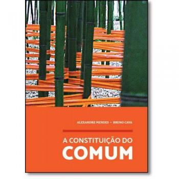 Constituição do Comum,A - Antagonismo, produção de subjetividade e crise no capitalismo