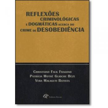 Reflexões criminológicas e dogmáticas acerca do crime de desobediência