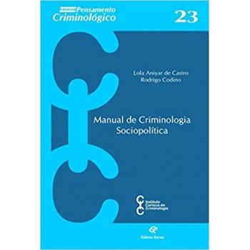 Manual de criminologia sociopolítica: coleção pensamento criminológico nº23