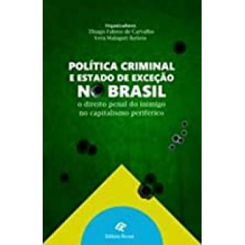 Política Criminal e Estado de Exceção no Brasil