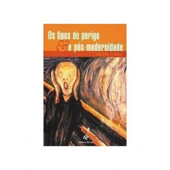 TIPOS DE PERIGO & A POS-MODERNIDADE,OS