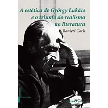 Estética de Gyorgy Lukács e o Triunfo do Realismo na Literatura