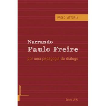 NARRANDO PAULO FREIRE, POR UMA PEDAGOGIA DO DIÁLOGO