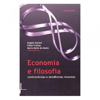 ECONOMIA E FILOSOFIA: CONTROVÉRSIAS E TEDÊNCIAS RECENTES
