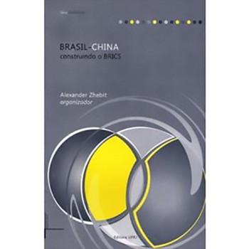 Brasil China: construindo o BRICS