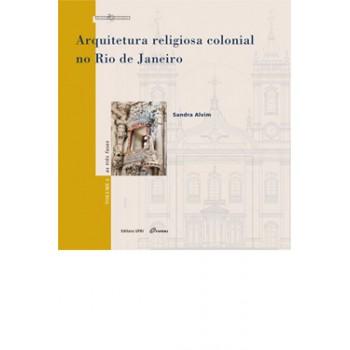 Arquitetura religiosa colonial no Rio de Janeiro: As três fases -  as três fases