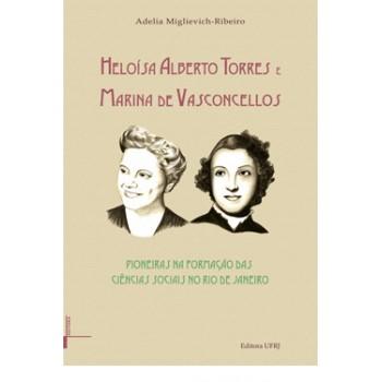 Heloísa Alberto Torres e Marina de Vasconcellos: pioneiras na formação das ciências sociais no Rio de Janeiro