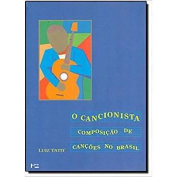 Cancionista, O: Composição de Canções no Brasil