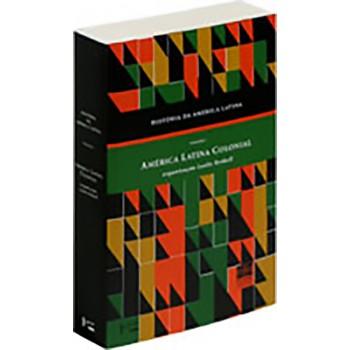 História da América Latina: América Latina Colonial vol. 1