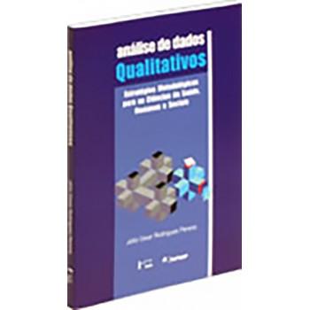 Análise de dados qualitativos: Estratégias metodológicas para as ciências da saúde, humanas e sociais