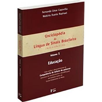Enclicopédia da Língua de Sinais Brasileira Volume 1: O Mundo do Surdo em Libras. Educação