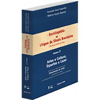 Enciclopédia da Língua de Sinais Brasileira volume 2: O mundo do surdo em libras. Artes e cultura, esportes e lazer