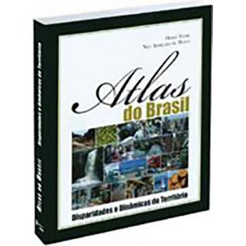 Atlas do Brasil - 2 edição: disparidades e dinâmicas do território