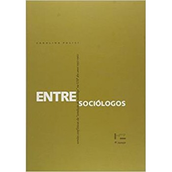 Entre Sociólogos: Versões conflitivas da condição de sociólogo na USP dos anos 1950-1960
