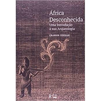 África desconhecida: uma introdução à sua arqueologia