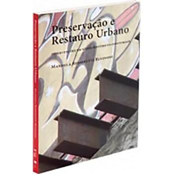 Preservação e restauro urbano: Intervenções em sítios históricos industriais