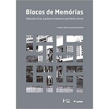 Blocos de Memórias: Habitação Social, Arquitetura Moderna e Patrimônio Cultural