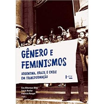 Gênero e Feminismos: Argentina, Brasil e Chile em Transformação
